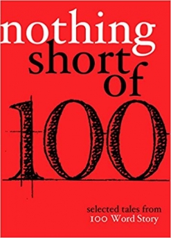cover of Nothing Short Of: Selected Tales From 100 Word Story