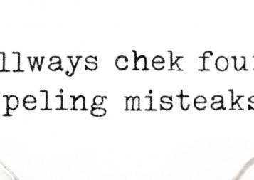 Misspellings: Allways chek four speling misteaks. Stock photo.